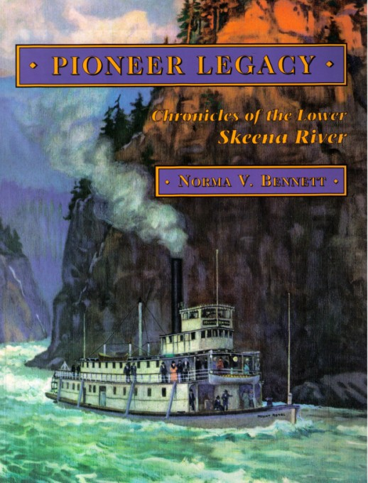 Image for PIONEER LEGACY: CHRONICLES OF THE LOWER SKEENA VOLUME I