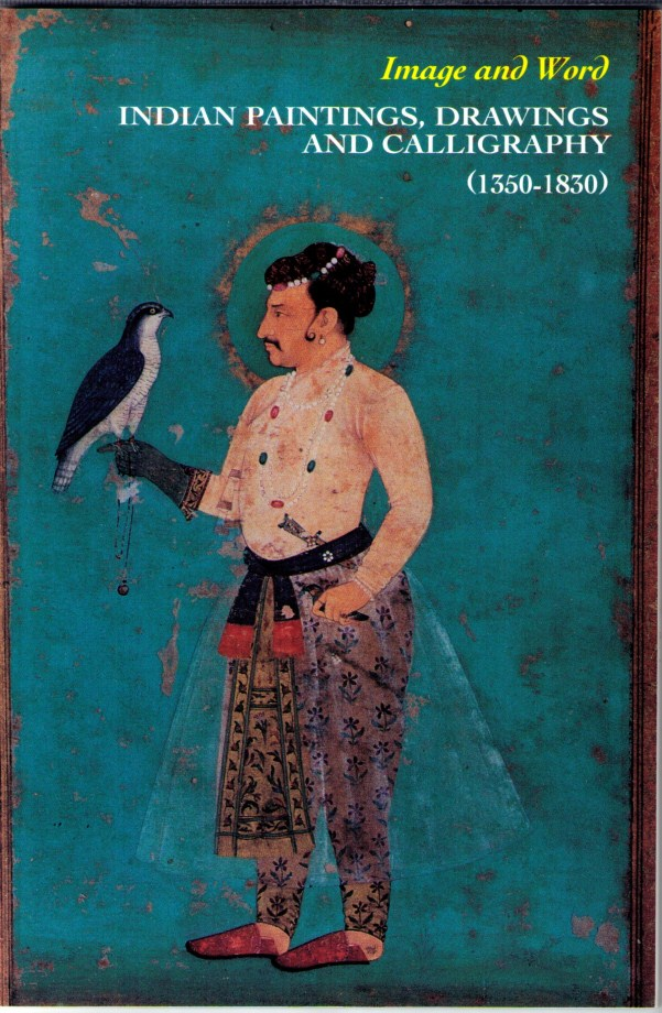 Image for Image and Word : Indian Paintings, Drawing and Calligraphy 1350-1830