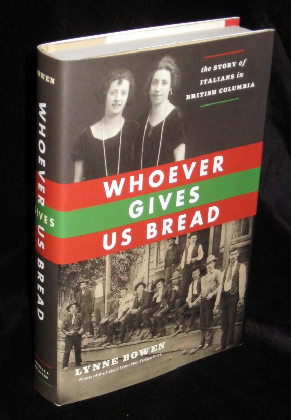 Image for Whoever Gives Us Bread: The Story of Italians in British Columbia