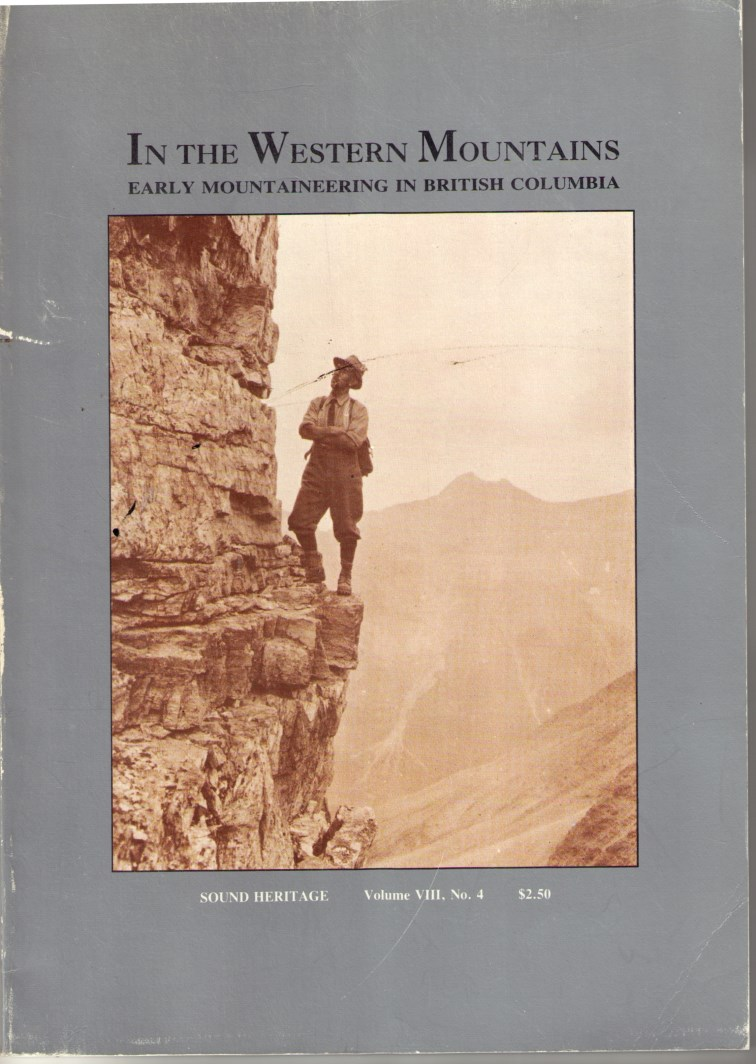 Image for In the Western Mountains - Early Mountaineering in British Columbia (Sound Heritage Vol. 8, No. 4)