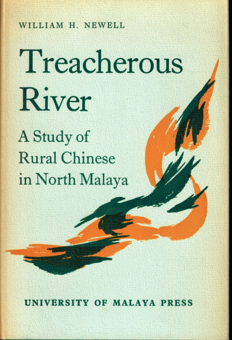 Image for Treacherous River : A Study of Rural Chinese in North Malaya