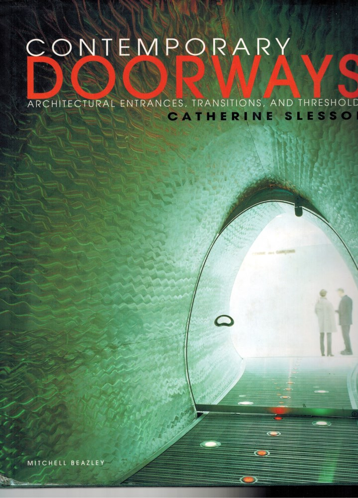 Image for Contemporary Doorways : Architectural Entrances, Transitions and Thresholds