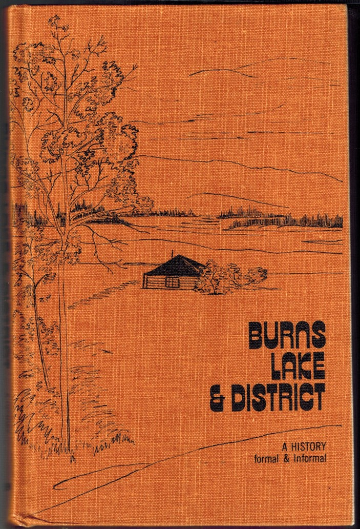 Image for Burns Lake & District: A History Formal & Informal
