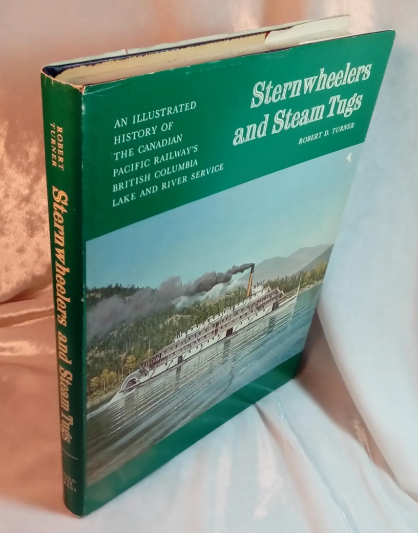 Image for Sternwheelers and Steam Tugs: An Illustrated History of the Canadian Pacific Railway's British Columbia Lake and River Service (ISBN: 0919203159)