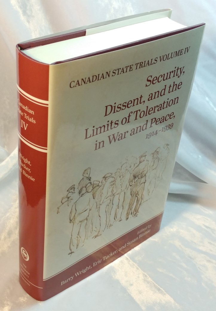 Image for Canadian State Trials, Volume IV: Security, Dissent, and the Limits of Toleration in War and Peace, 1914-1939